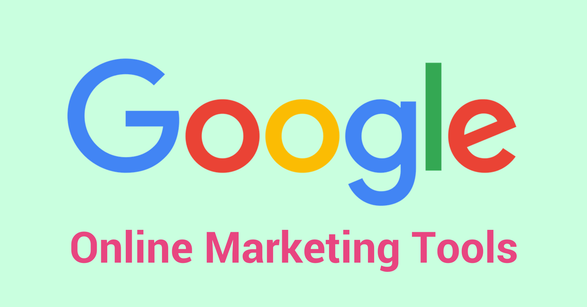 Google Online Marketing Tools